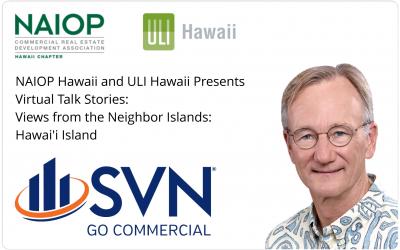 NAIOP Hawaii and ULI Hawaii Virtual Talk Stories